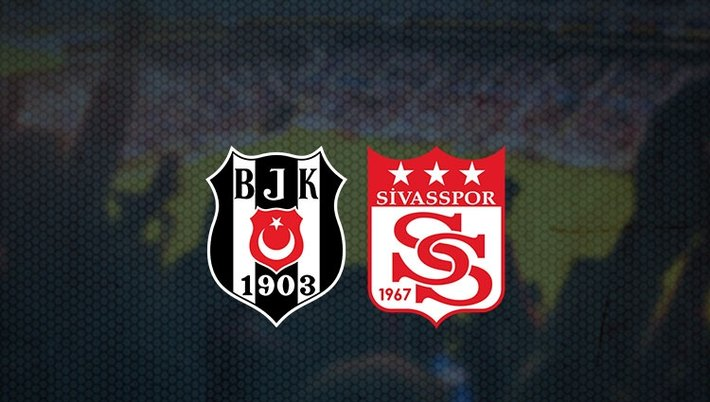 Beşiktaş Sivasspor maçı ne zaman